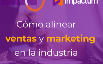 Cómo alinear ventas y marketing en la industria